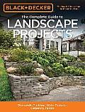 Black & Decker the Complete Guide to Landscape Projects 2nd Edition Stonework Plantings Water Features Carpentry Fences