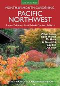 Pacific Northwest Month by Month Gardening What to Do Each Month to Have a Beautiful Garden All Year