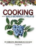 Cooking Wild Berries Fruits of Mn, Wi, Mi