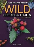 Wild Berries & Fruits Field Guide of IL, IA, MO