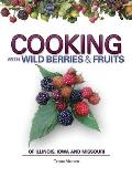Cooking with Wild Berries & Fruits of Illinois Iowa & Missouri