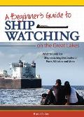 A Beginner's Guide to Ship Watching on the Great Lakes