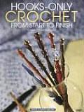 Hooks Only Crochet from Start to Finish