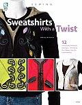 Sweatshirts With A Twist