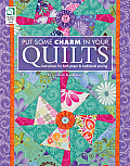 Put Some Charm in Your Quilts Instructions for Both Paper & Traditional Piecing
