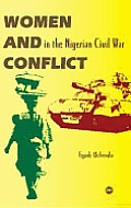 Women and Conflict in the Nigerian Civil War (07 Edition)