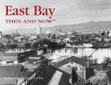 East Bay Then & Now