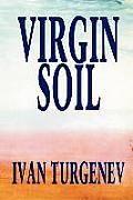 Virgin Soil by Ivan Turgenev, Fiction, Classics, Literary