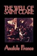 The Well of Saint Clare by Anatole France, Fiction, Literary