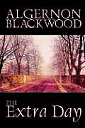 The Extra Day by Algernon Blackwood, Juvenile Fiction, Fantasy & Magic