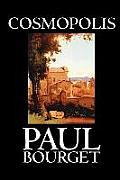 Cosmopolis by Paul Bourget, Fiction, Classics