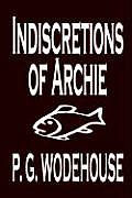 Indiscretions of Archie by P. G. Wodehouse, Fiction, Literary, Romance