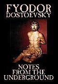 Notes from the Underground by Fyodor Mikhailovich Dostoevsky, Fiction, Classics, Literary