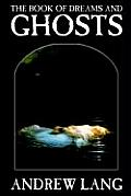 The Book of Dreams and Ghosts by Andrew Lang, Supernatural