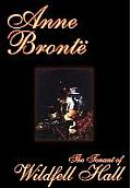 The Tenant of Wildfell Hall by Anne Bronte, Fiction, Classics