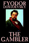 The Gambler by Fyodor M. Dostoevsky, Fiction, Classics.