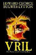 Vril, The Power of the Coming Race by Edward George Lytton Bulwer-Lytton, Science Fiction