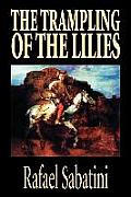 The Trampling of the Lilies by Rafael Sabatini, Historical Fiction