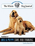 Whole Dog Journal Handbook of Dog & Puppy Care & Training