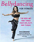Bellydancing For Fitness Sexy Art That Tones Your Abs Butt & Thighs