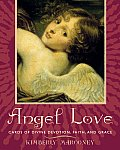 Angel Love: Cards of Divine Devotion, Faith, and Grace [With Angel Cards]