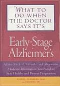 What to Do When the Doctor Says Its Early Stage Alzheimers All the Medical Lifestyle & Alternative Medicine Information You Need to Stay Health