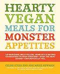 Hearty Vegan Meals for Monster Appetites Lip Smacking Belly Filling Home Style Recipes Guaranteed to Keep Everyone Even the Meat Eaters Fantastical