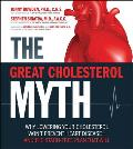 Great Cholesterol Myth Why Lowering Your Cholesterol Wont Prevent Heart Disease & the Statin Free Plan That Will