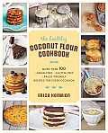 Healthy Coconut Flour Cookbook More Than 100 Grain Free Gluten Free Paleo Friendly Recipes For Every Occasion