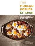 Modern Kosher Kitchen More than 125 Inspired Recipes for a New Generation of Kosher Cooks