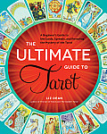Ultimate Guide to Tarot A Beginners Guide to the Cards Spreads & Revealing the Mystery of the Tarot