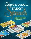 Ultimate Guide to Tarot Spreads Reveal the Answer to Every Question About Work Home Fortune & Love