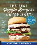 Best Veggie Burgers on the Planet revised & updated More than 100 Plant Based Recipes foriVegan Burgers Fries & More