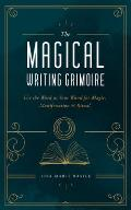 Magical Writing Grimoire Use the Word as Your Wand for Magic Manifestation & Ritual