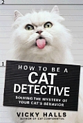How To Be A Cat Detective Solving The My