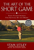 Art of the Short Game Tour Tested Secrets for Getting Up & Down