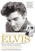 Me & a Guy Named Elvis My Lifelong Friendship with Elvis Presley