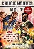 Chuck Norris vs Mr T 400 Facts about the Baddest Dudes in the History of Ever