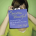 Operation Beautiful Transforming the Way You See Yourself One Post it Note at a Time