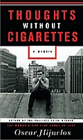 Thoughts Without Cigarettes A Memoir