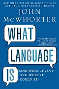 What Language Is & What It Isnt & What It Could Be