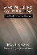 Martin Luther & Buddhism Aesthetics of Suffering