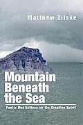 Mountain Beneath the Sea: Poetic Meditations on the Creative Spirit