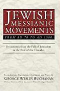 Jewish Messianic Movements from Ad 70 to Ad 1300: Documents from the Fall of Jerusalem to the End of the Crusades