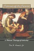 Servants of the Servant A Biblical Theology of Leadership