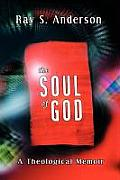 Soul Of God A Theological Memoir