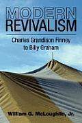 Modern Revivalism: Charles Grandison Finney to Billy Graham