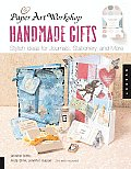 Paper Art Workshop Handmade Gifts Stylish Ideas for Journals Stationery & More