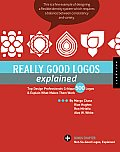 Really Good Logos Explained Top Design Professionals Critique 500 Logos & Explain What Makes Them Work