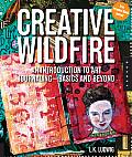 Creative Wildfire An Introduction to Art Journaling Basics & Beyond